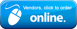 Vendors Click Here to Order Online